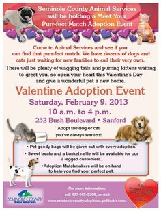 Seminole County Animal Services is having a Valentine Adoption Event on 02/09.  http://www.OrlandoCanineConnections.com for more information.