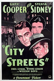 """City Streets"" is a 1931 American Pre-Code film noir based on a story by Dashiell Hammett; starring Gary Cooper, Sylvia Sidney and Paul Lukas. This was Hammett's first story adapted for Hollywood screen."
