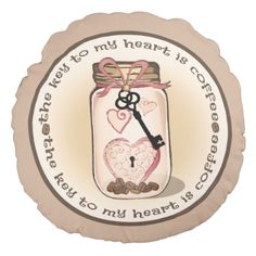 Coffee Lovers Mason Jar and Key Pillow Round Pillow