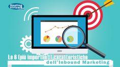 Conoscere le caratteristiche dell'Inbound Marketing ti aiuterà a sfruttare meglio i vantaggi e le opportunità che offre per catturare potenziali clienti.