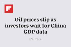 Oil prices slip as investors wait for China GDP data http://flip.it/g8hNq