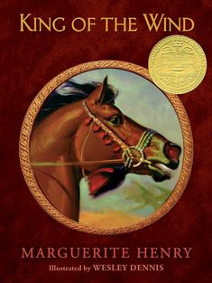 King of the Wind by Marguerite Henry - The legendary history of thoroughbred heritage is artfully depicted alongside a tale of remarkable friendship between a. Date, Aladdin, Marguerite Henry, Misty Eyes, Embossed Fabric, Newbery Medal, Cursed Child Book, Thoroughbred, Childrens Books
