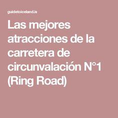 Las mejores atracciones de la carretera de circunvalación N°1 (Ring Road)