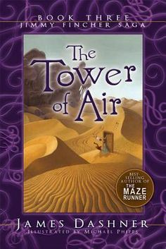 Jimmy Fincher Saga #3 The Tower of Air by James Dashner