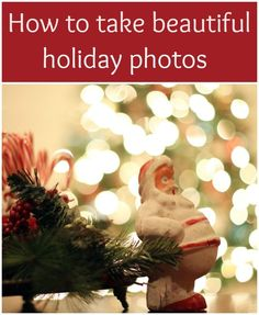 Easy to understand Christmas bokeh tutorial showing you how to take beautiful holiday photos - includes both DSLR and point and shoot instructions.