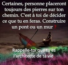 Tu es l'architecte de ta vie. #citation #proverbe