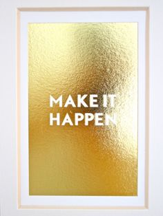 Make it Happen Desk Card // Gold Foil