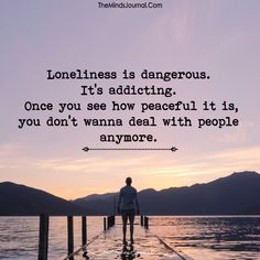 Loneliness Is Dangerous - https://themindsjournal.com/loneliness-is-dangerous/