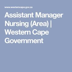Assistant Manager Nursing (Area) | Western Cape Government