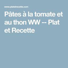 Pâtes à la tomate et au thon WW -- Plat et Recette