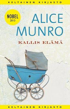 Alice Munro Kallis elämä   Jos koskaan on pantu viisautta kansien väliin, niin nyt. Novellitaiteen kirkkaimman tähden kokoelma sisältää kaiken tietämisen arvoisen – myös Munron omasta elämästä.