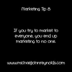 Marketing Tip If you try to market to everyone, you end up marketing to no one. You Tried, Cards Against Humanity, Marketing, Business, Tips, Store, Business Illustration, Counseling
