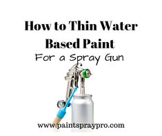 Before you get spraying, you will need to thin your paint. Latex paint is water based so you thin it with water. Find out the proper way to thin your paint. Latex Paint Sprayer, Hvlp Paint Sprayer, Best Paint Sprayer, Using A Paint Sprayer, Paint Sprayers, Spray Paint Tips, Spray Painting, Painting Tips, Airbrush Acrylic Paint