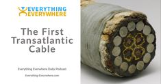 The Transatlantic Cable Battle Of New Orleans, Fiber Optic Cable, Fascinating Facts, Fun Facts, Funny Facts
