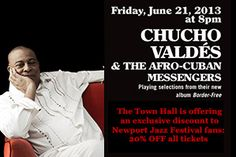 The Town Hall is offering an exclusive discount to Newport Jazz fans: OFF all tickets to Chucho Valdes on June Newport Jazz Festival, Afro Cuban, Town Hall, June, Album, Memes, Music, Musica, Musik