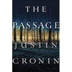 """""""The Passage"""" by Justin Cronin    This book is outstanding!"""