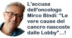 """L'accusa dell'oncologo Mirco Bindi: """"Le vere cause del cancro nascoste dalle Lobby""""…! – Complottisti Bindi, Artemisia Annua, The China Study, Dr Oz, Take Care, Medicine, Health Fitness, Life, Eyes"""