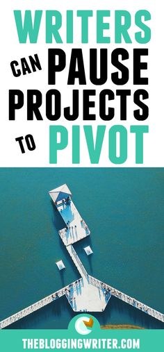 Writers Can Pause Certain Projects to Pivot