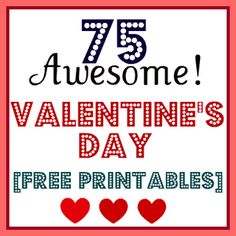 75 Valentines Day Free Printables ...Great Valentines day Cards, Coupons, Tags and Subway Art. Oh my gosh, some of these are the sweetest things!