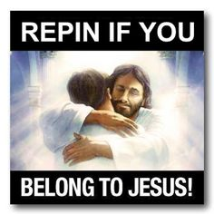 Repin if you belong to Jesus  ~~I Love the Bible and Jesus Christ, Christian Quotes and verses.