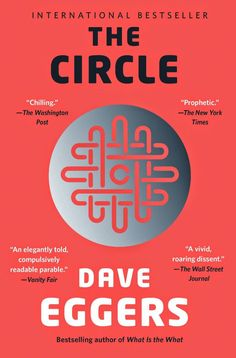 <i>The Circle</i> by Dave Eggers