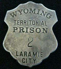 Wyoming Territorial Prison Guard Badge at CircleKB.com All Western Cowboy