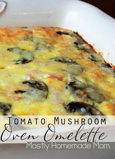 Tomato Mushroom Oven Omelette - cook your omelettes in the oven, everyone can eat at the same time!