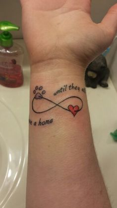 "My new tattoo! ""Until they all have a home"" (I work at a humane society fyi)"