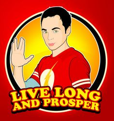Live Long and Prosper (Sheldon, Big Bang Theory)