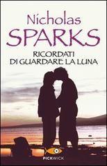 """I miei sogni tra le pagine: Pensieri e Riflessioni su """"Ricordati di guardare la luna"""" di Nicholas Sparks"""