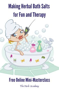Learn how to make your own herbal bath salts for fun and for therapy. Get step-by-step instructions, ingredient list, recipes and ideas to get you off to a quick start.  #bathsalts #learning #onlinecourses #elearning #herbalremedies #herbalmedicine #herbalism #herbalist