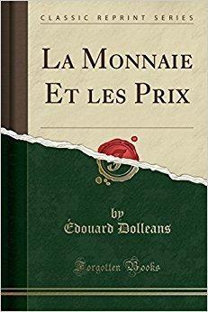 Télécharger La Monnaie Et Les Prix (Classic Reprint) Gratuit