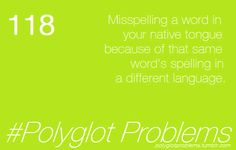 #Polyglotproblems: Things you only need to worry about when you speak more than one language — Fluent in 3 months - Language Hacking and Travel Tips