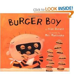 Burger Boy: Classroom Connections - This book could be used to teach math lessons, counting the burgers.  I could also be used to teach lessons on good nutrition.