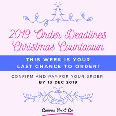 Oh wow, now it's crunch time!!  This week is your last chance to order 🎁  CONFIRM YOUR ORDER ASAP, to receive delivery in time for Christmas 🎄 2019 orders close on 13 December!   The order must be   -  placed,    -  paid for, and    -  print layout approved  ⏳  Print orders placed after 13 December will be completed in January.