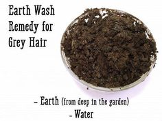 This earth wash grey hair remedy uses ingredients right out of your backyard. Remedy For White Hair, Grey Hair Remedies, Take Off Acrylic Nails, Acrylic Nails At Home, Homemade Hair Dye, Grey Hair Treatment, Premature Grey Hair, Hair No More, Black Hair Dye