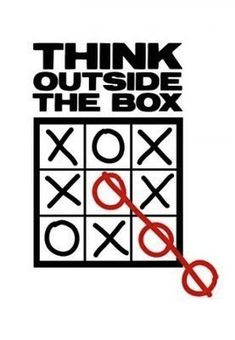 """Don't be afraid to """"Think outside the box"""""""