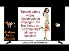 Astig Quotes AAQ 12 [CORONA VIRUS BISAYA VERSION] Memes, Quotes, Youtube, Corona, Quotations, Meme, Quote, Youtubers, Shut Up Quotes