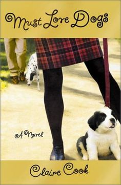 Must Love Dogs by Claire Cook - simply a wonderful read, full of humor and life observances and a book I could not put down.