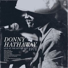 DONNY HATHAWAY - Live At The Bitter End, '71 ℗ 2013, Atlantic Records/Rhino
