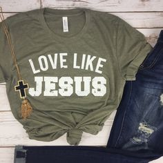Love Like Jesus Shirt Maroon Olive Christian Love God Jesus Shirt Church Shirt Mom Shirts Graphic Shirts by cuteamaloons on Etsy https://www.etsy.com/listing/497483074/love-like-jesus-shirt-maroon-olive