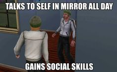 "The Sims: You don't even have to interact with other people to improve your people skills. | 12 Times You Wish Your Life Were Like ""The Sims"""