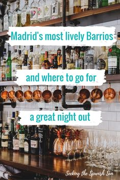 Madrid's most lively barrios and where to go for a great night out. The best bars to get cocktails or hear live music and the best night clubs for dancing in central Madrid, Spain