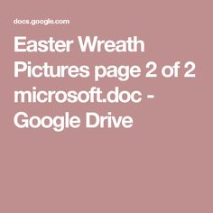 Easter Wreath Pictures page 2 of 2 microsoft.doc - Google Drive Google Drive, Easter Story, Sunday School Crafts, Catechism, Easter Wreaths, Lent, Microsoft, Pictures, Craft Ideas