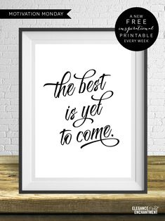 The best is yet to come. // Free Printable from Elegance & Enchantment - a new free motivational print, every week