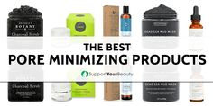 The Best Pore Minimizing Products – 2017 Reviews & Top Picks - Check it out on Support Your Beauty!