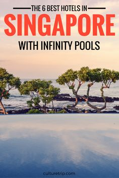 The 6 Best Hotels With Infinity Pools In Singapore by The Culture Trip