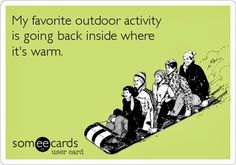 I used to love outdoor winter activities until I could no longer handle the cold.