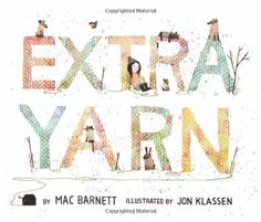 Extra Yarn by Mac Barnett. $10.61. 40 pages. Author: Mac Barnett. Reading level: Ages 4 and up. Publisher: Balzer + Bray (January 17, 2012). Publication: January 17, 2012