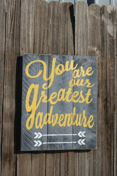 Items Similar To You Are Our Greatest Adventure Nursery Sign Pallet Boys Nurser Decor Gray And Yellow Wood Wallhanging Vintage On